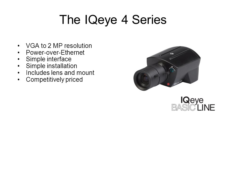 The IQeye 4 Series VGA to 2 MP resolution Power-over-Ethernet