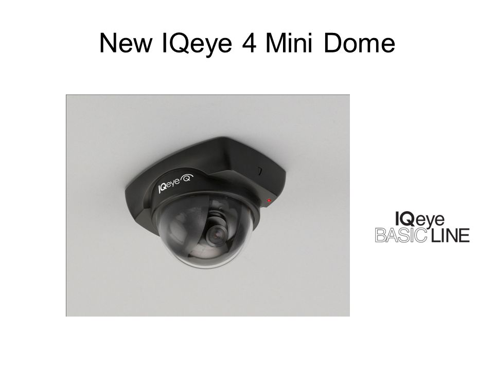New IQeye 4 Mini Dome