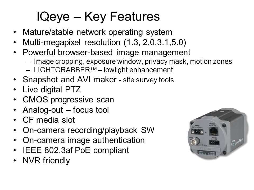 IQeye – Key Features Mature/stable network operating system
