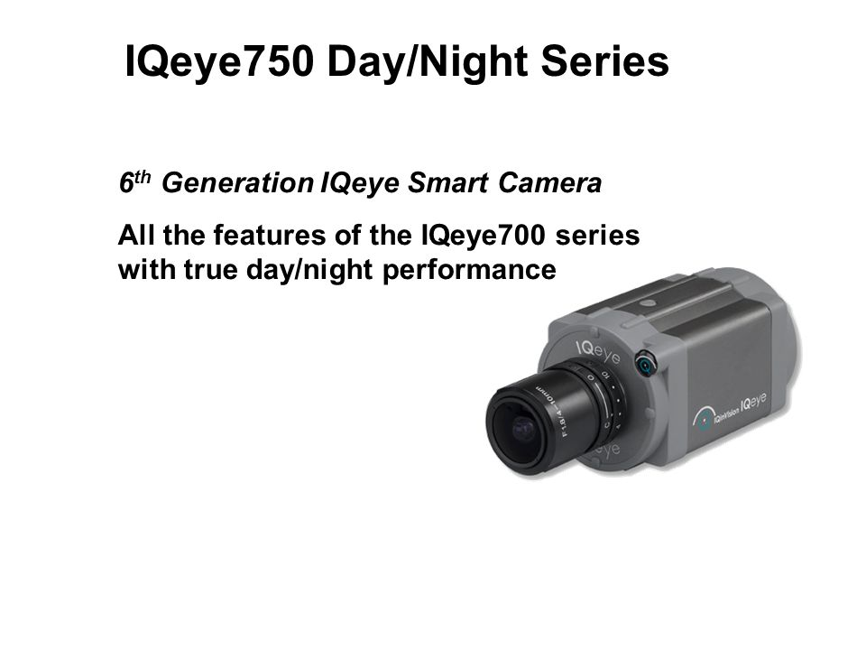 IQeye750 Day/Night Series