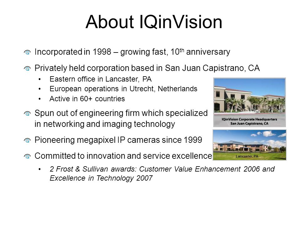 About IQinVision Incorporated in 1998 – growing fast, 10th anniversary