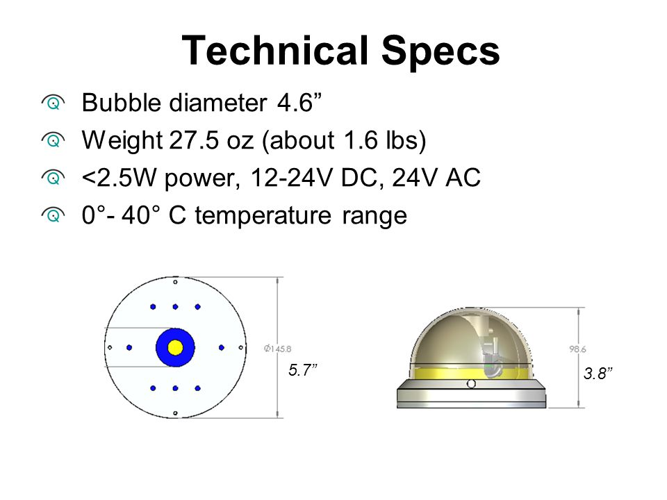 Technical Specs Bubble diameter 4.6 Weight 27.5 oz (about 1.6 lbs)