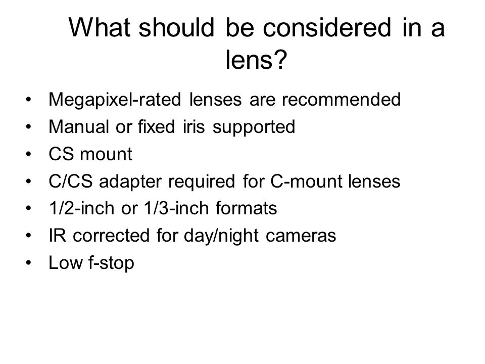 What should be considered in a lens