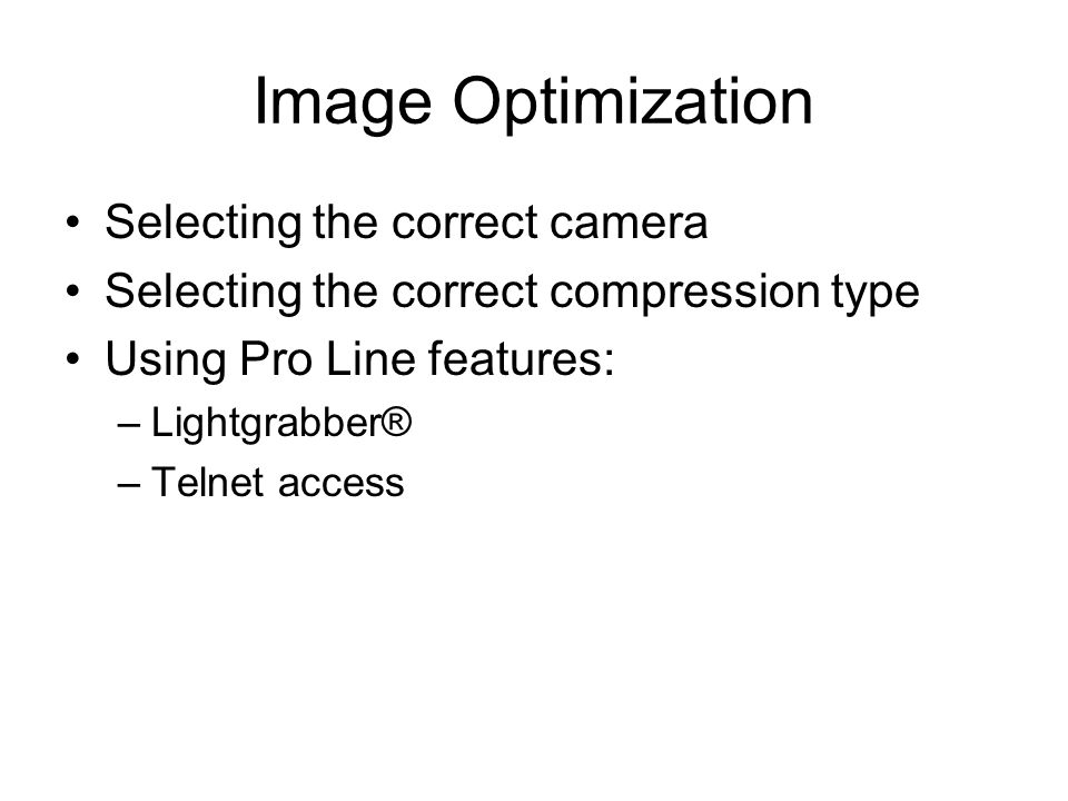 Image Optimization Selecting the correct camera