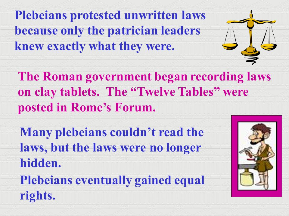Plebeians protested unwritten laws