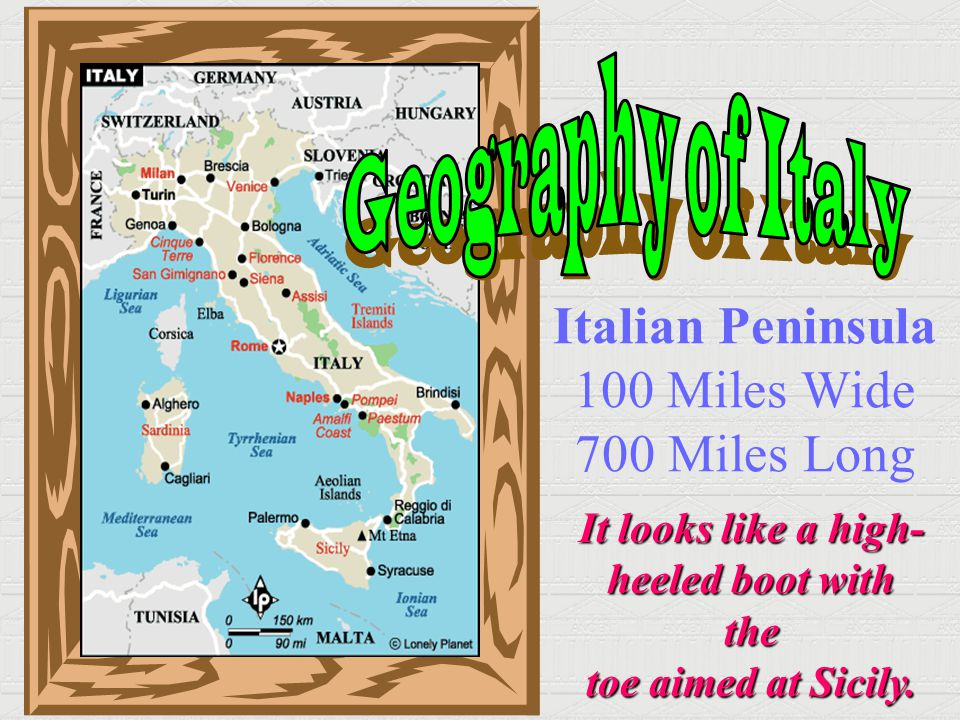 Italian Peninsula 100 Miles Wide 700 Miles Long Geography of Italy