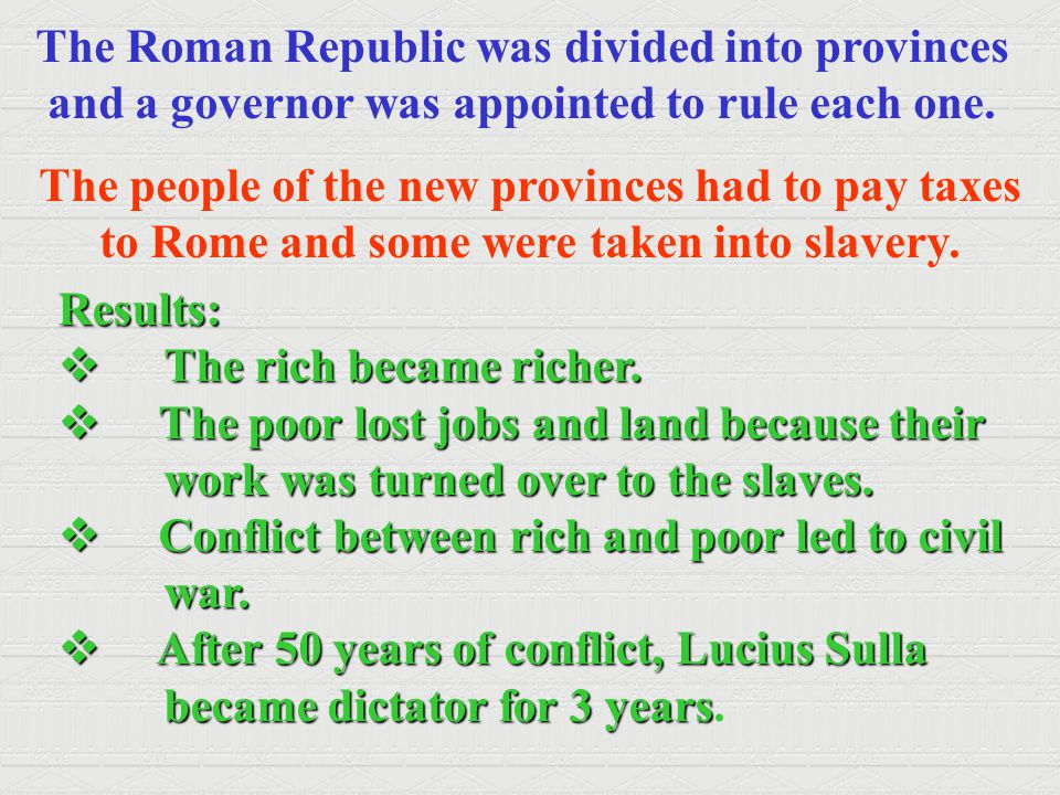 The Roman Republic was divided into provinces