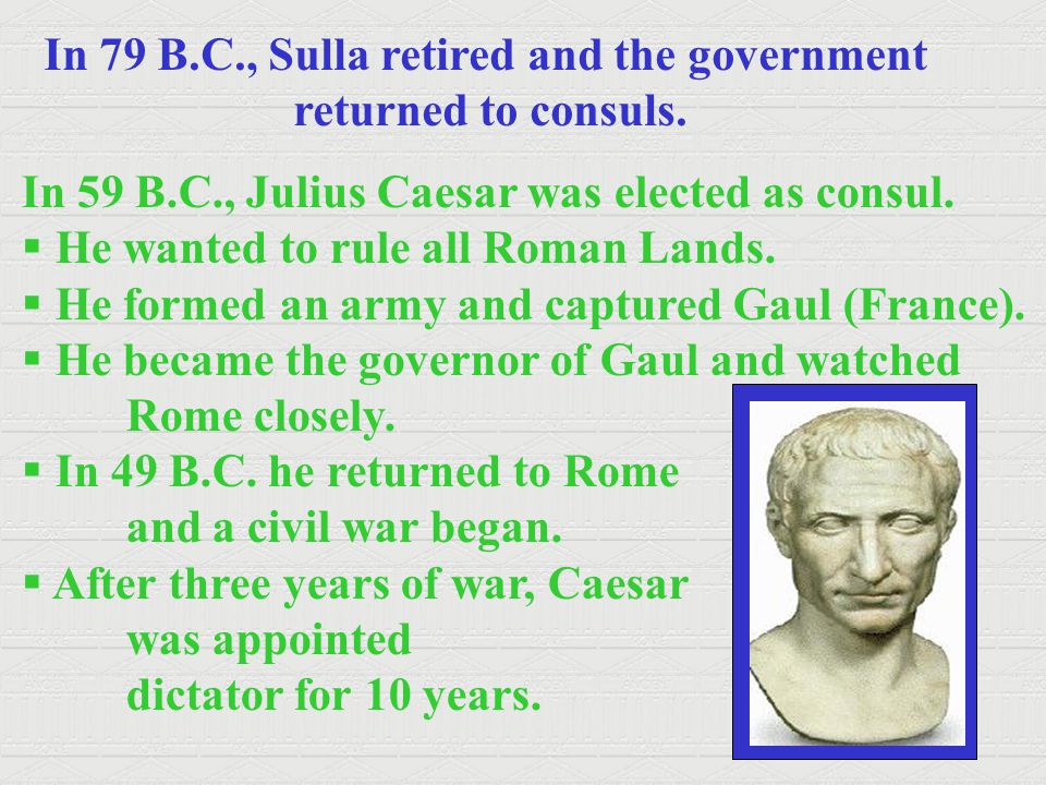 In 79 B.C., Sulla retired and the government