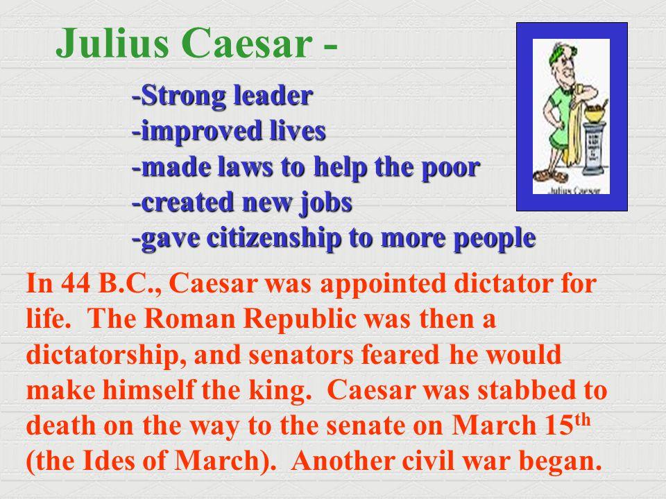 Julius Caesar - Strong leader improved lives