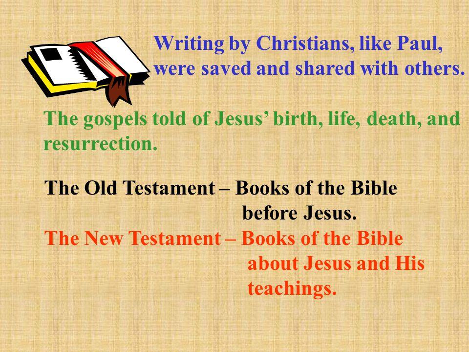 Writing by Christians, like Paul,