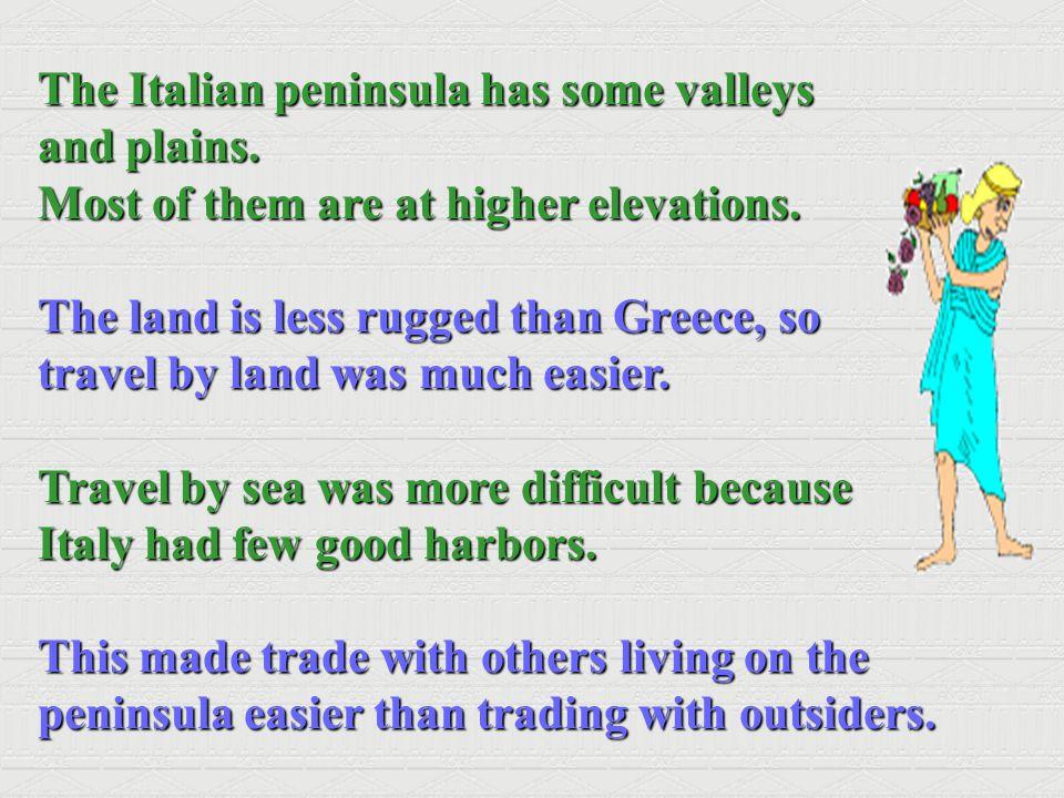 The Italian peninsula has some valleys