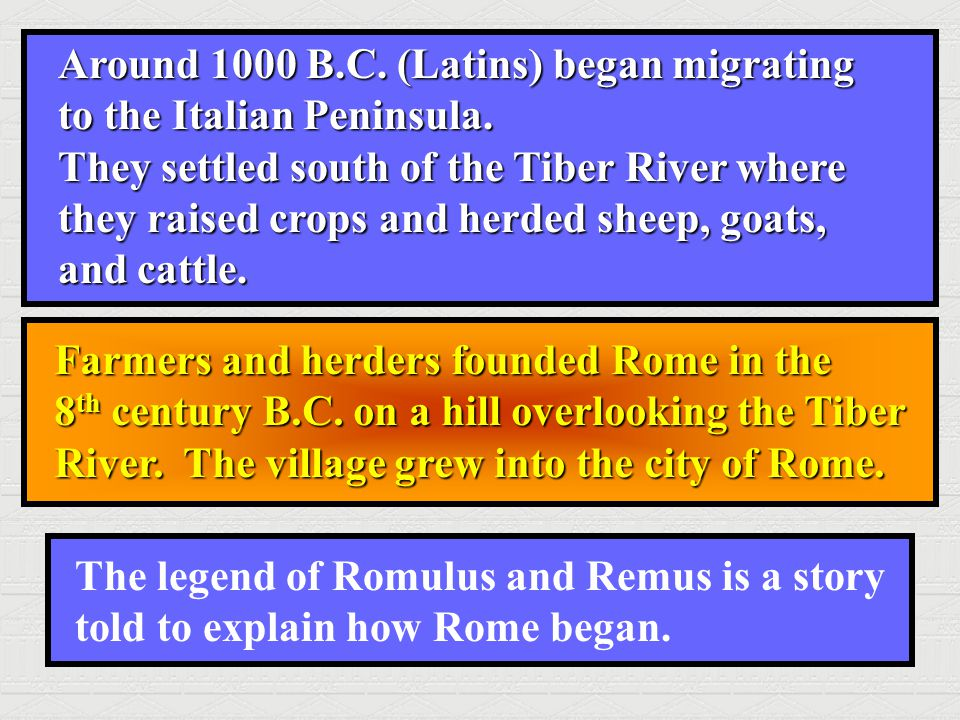 Around 1000 B.C. (Latins) began migrating