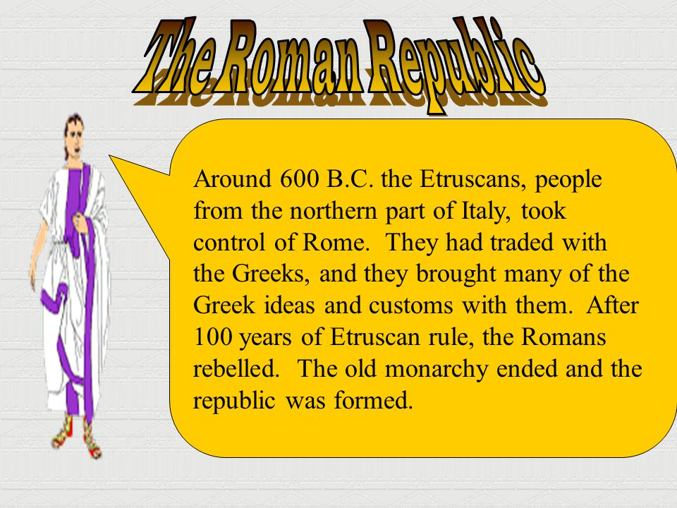 The Roman Republic Around 600 B.C. the Etruscans, people