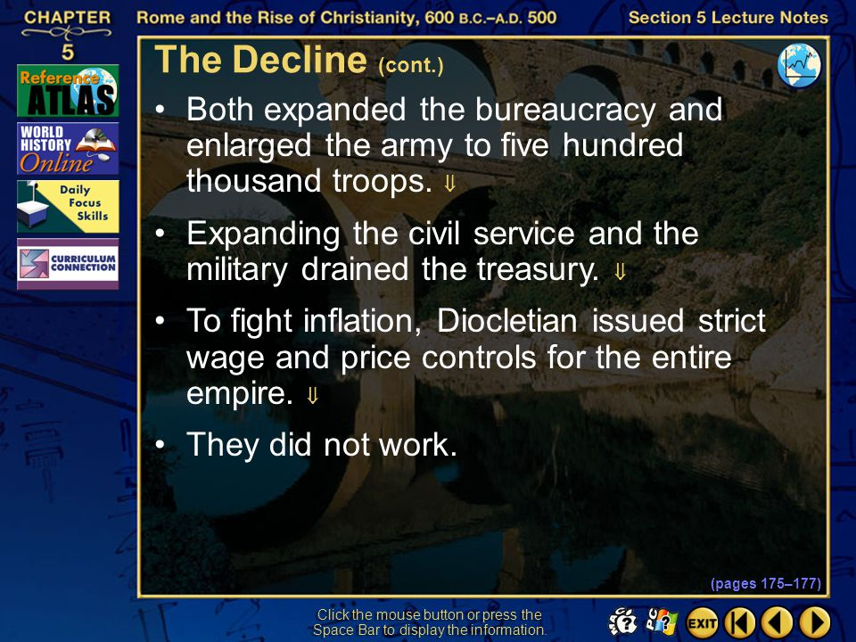 The Decline (cont.) Both expanded the bureaucracy and enlarged the army to five hundred thousand troops. 