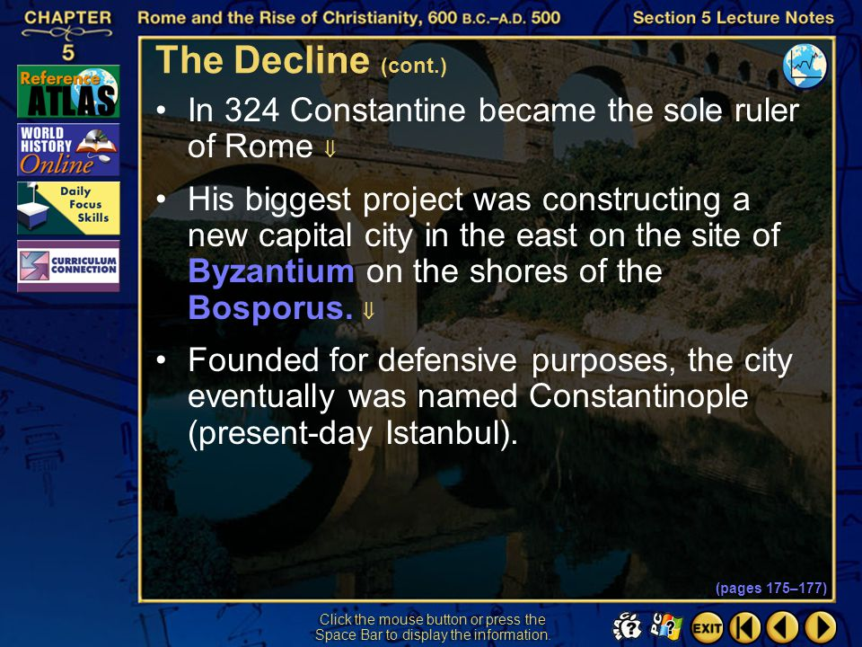 The Decline (cont.) In 324 Constantine became the sole ruler of Rome 