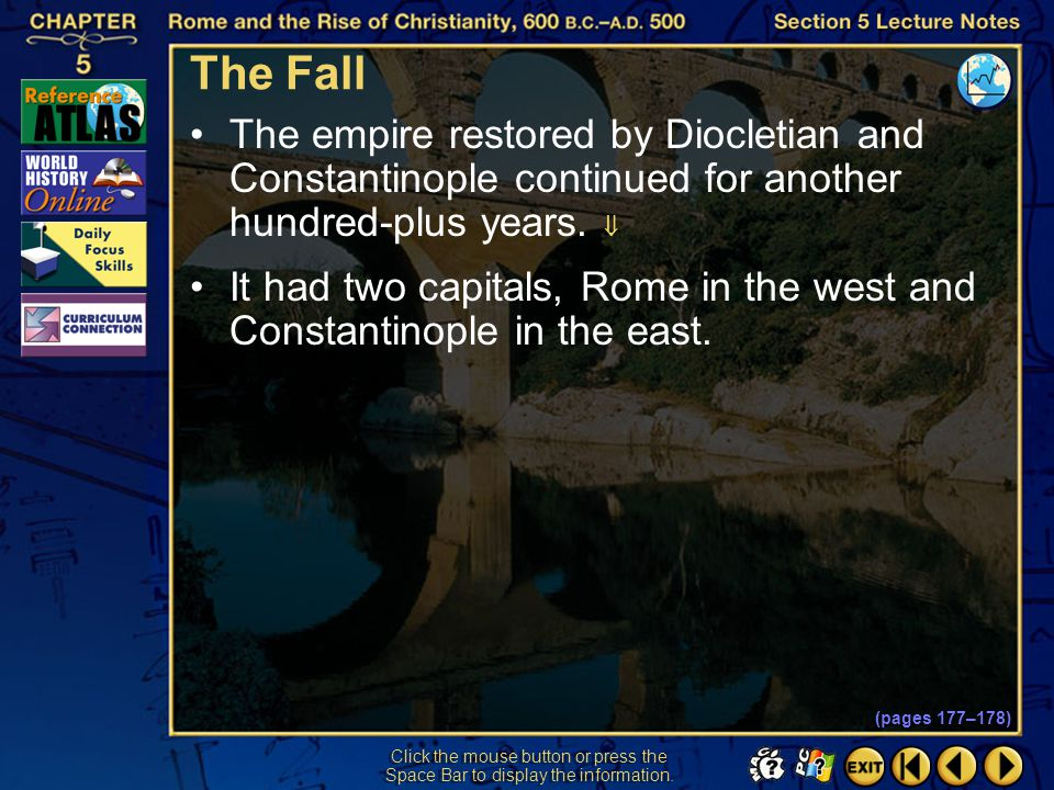 The Fall The empire restored by Diocletian and Constantinople continued for another hundred-plus years. 