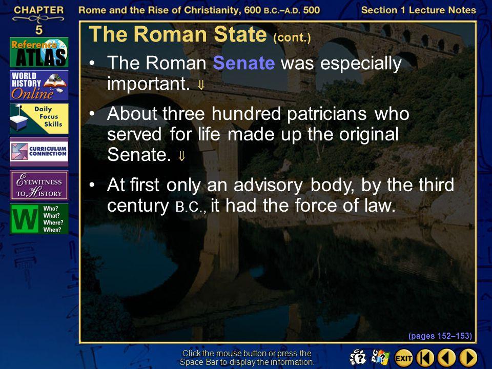 The Roman State (cont.) The Roman Senate was especially important. 