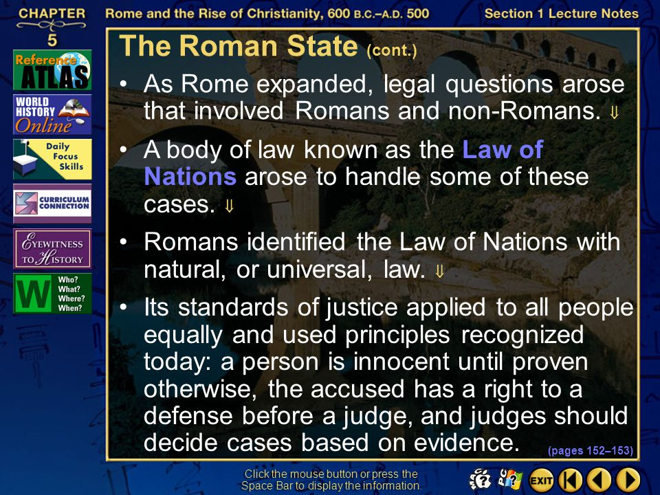 The Roman State (cont.) As Rome expanded, legal questions arose that involved Romans and non-Romans. 
