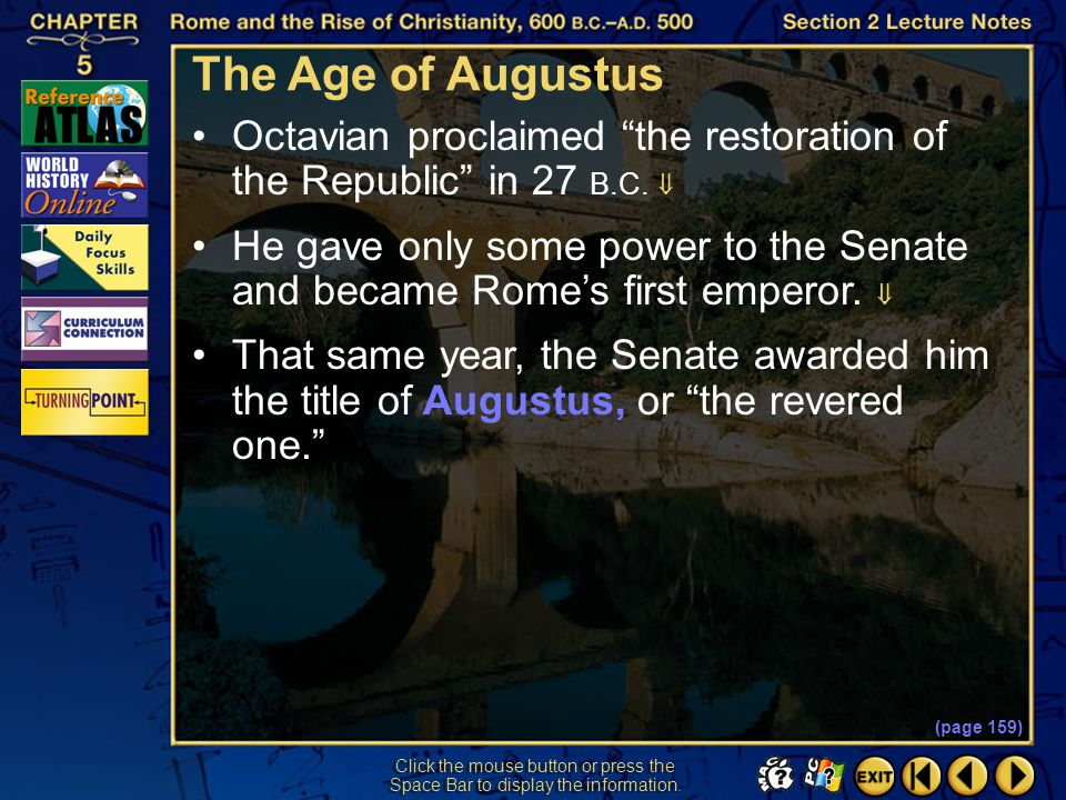 The Age of Augustus Octavian proclaimed the restoration of the Republic in 27 B.C. 