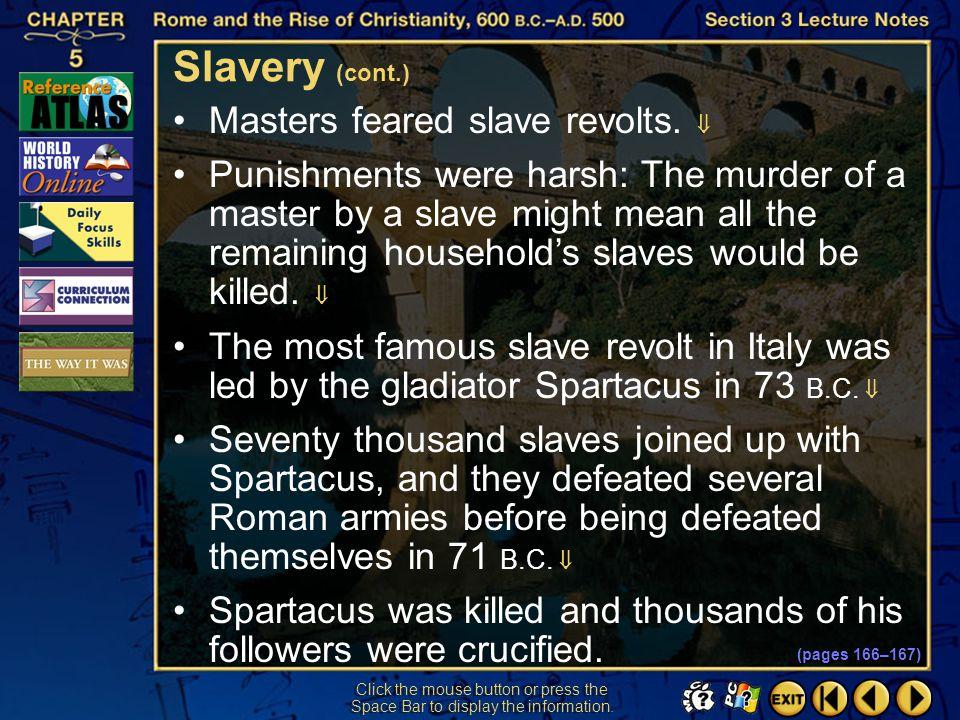 Slavery (cont.) Masters feared slave revolts. 