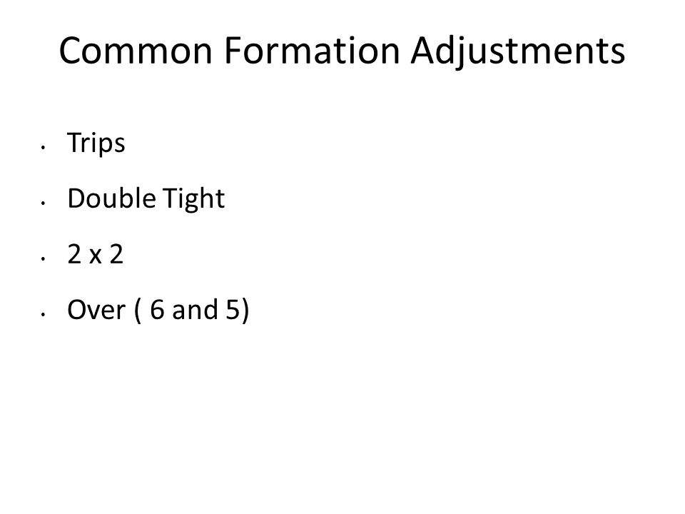 Common Formation Adjustments
