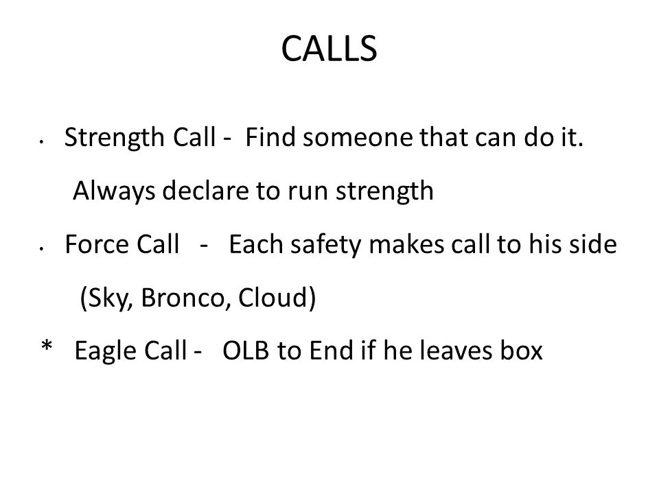 CALLS Strength Call - Find someone that can do it.