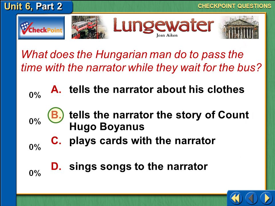 CHECKPOINT QUESTIONS What does the Hungarian man do to pass the time with the narrator while they wait for the bus