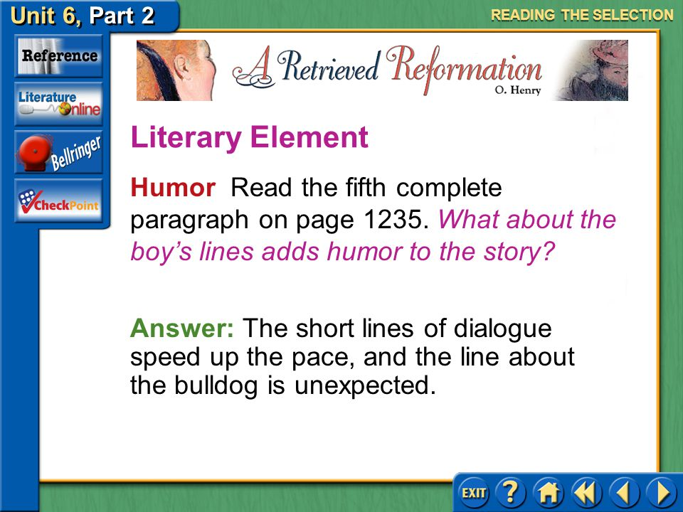 READING THE SELECTION Literary Element. Humor Read the fifth complete paragraph on page 1235. What about the boy's lines adds humor to the story