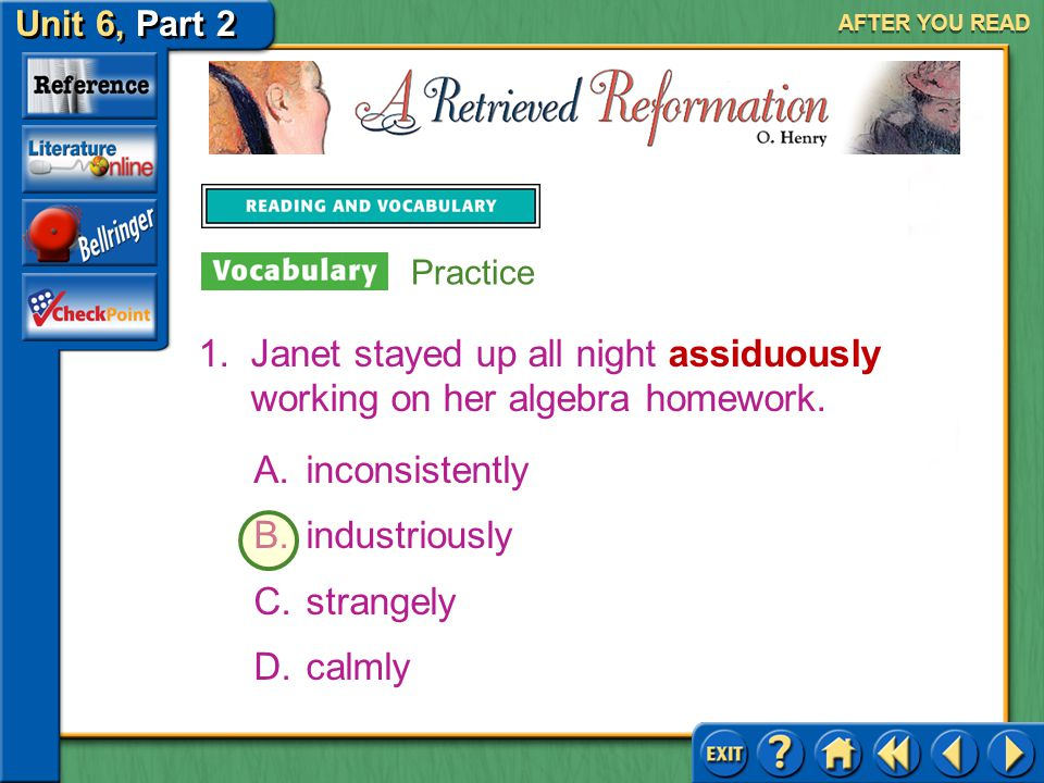 Janet stayed up all night assiduously working on her algebra homework.