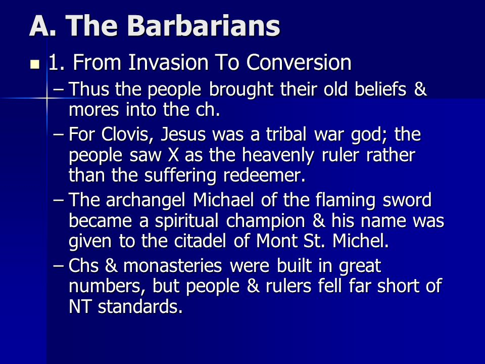 A. The Barbarians 1. From Invasion To Conversion