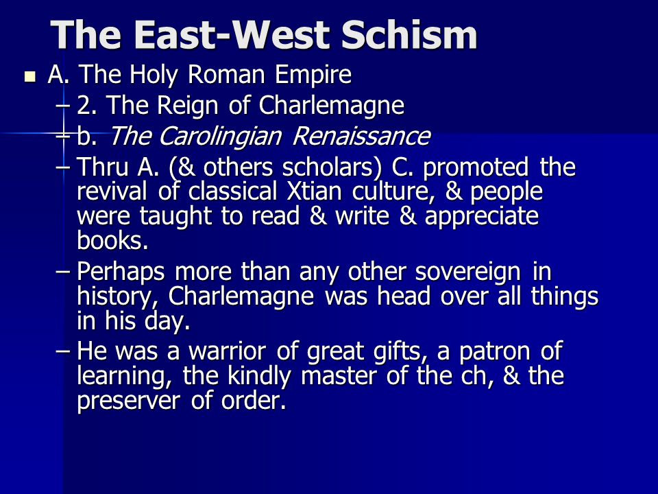 The East-West Schism A. The Holy Roman Empire