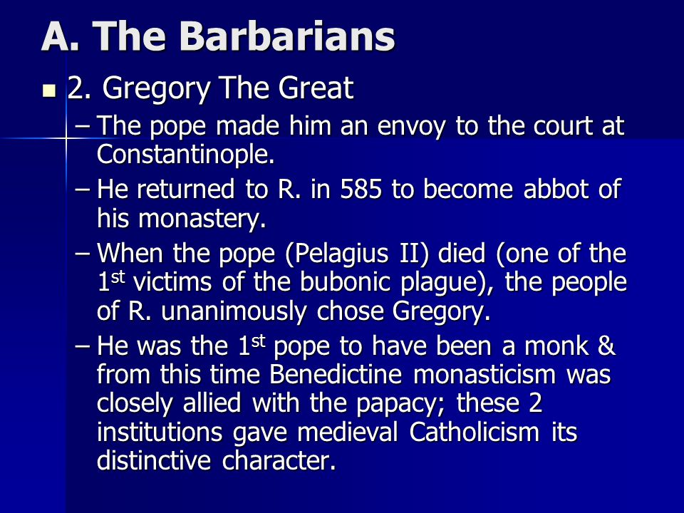 A. The Barbarians 2. Gregory The Great