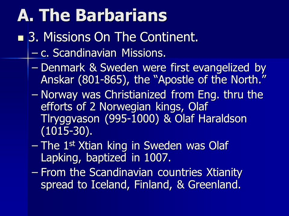 A. The Barbarians 3. Missions On The Continent.