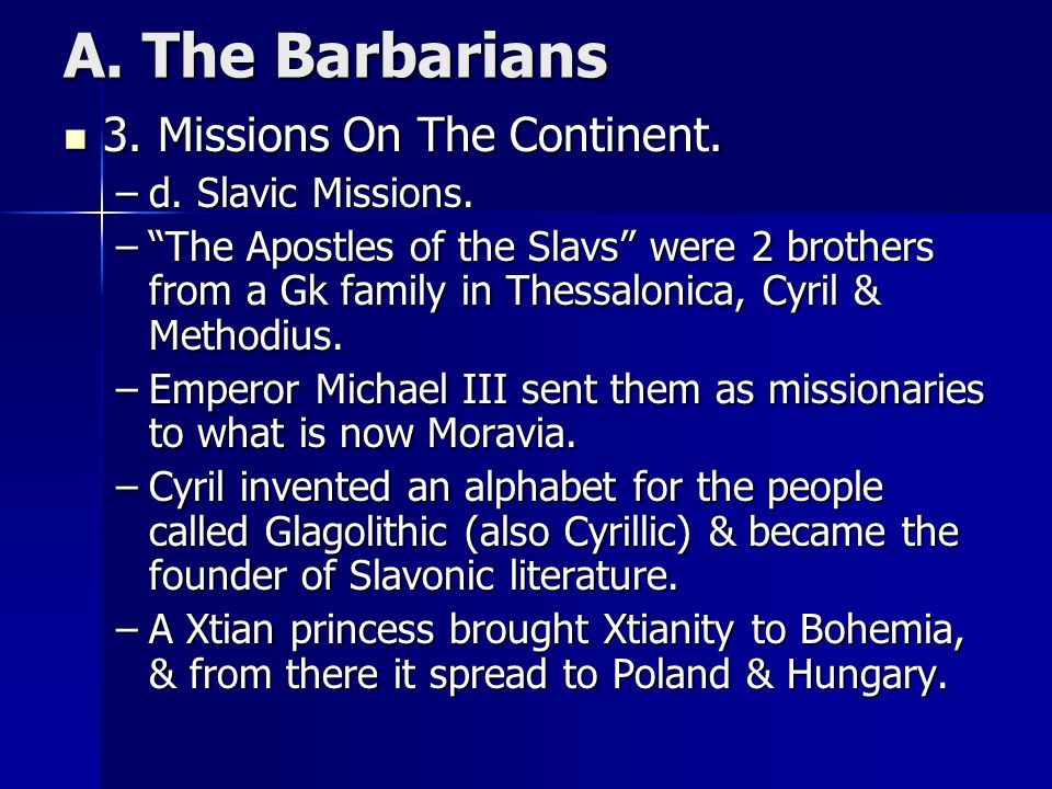 A. The Barbarians 3. Missions On The Continent. d. Slavic Missions.