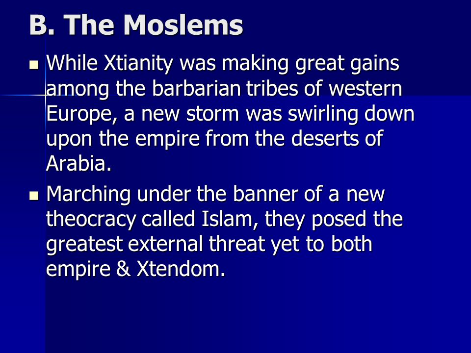 B. The Moslems