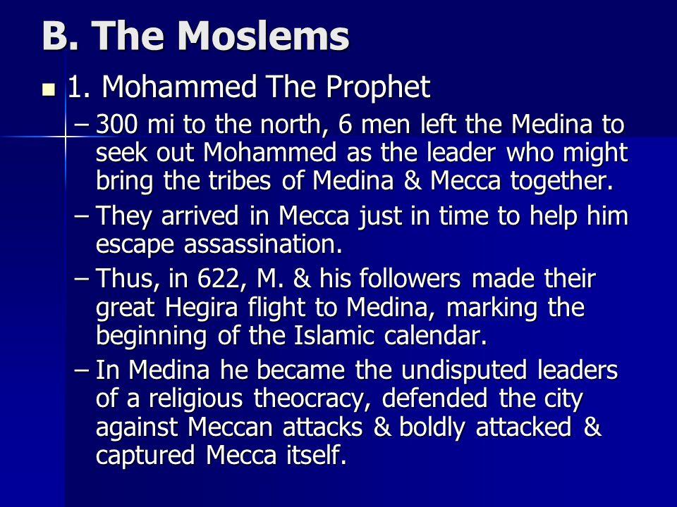 B. The Moslems 1. Mohammed The Prophet