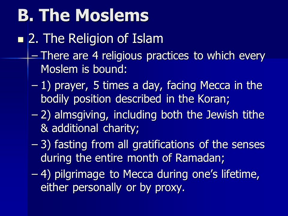 B. The Moslems 2. The Religion of Islam