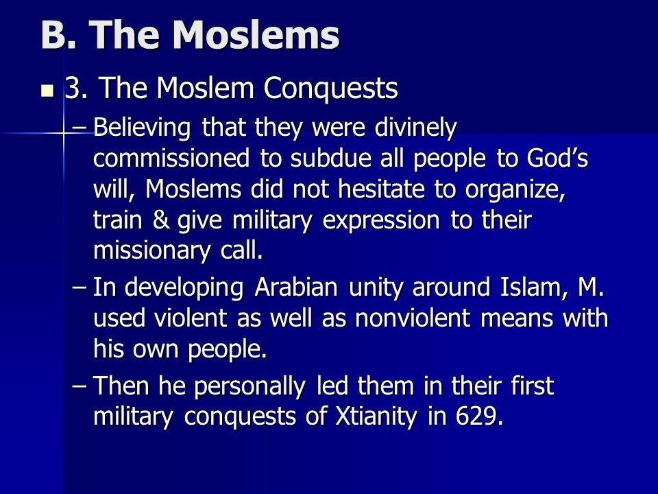B. The Moslems 3. The Moslem Conquests