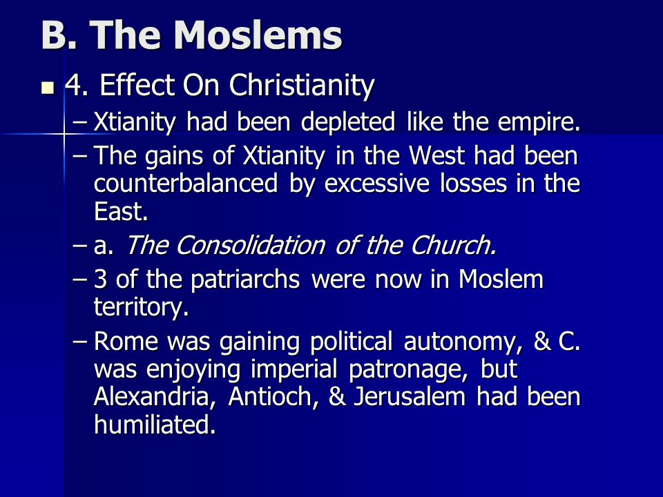 B. The Moslems 4. Effect On Christianity