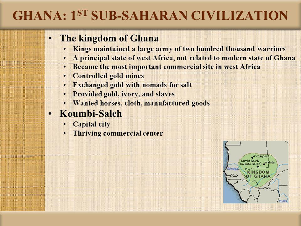 GHANA: 1ST SUB-SAHARAN CIVILIZATION