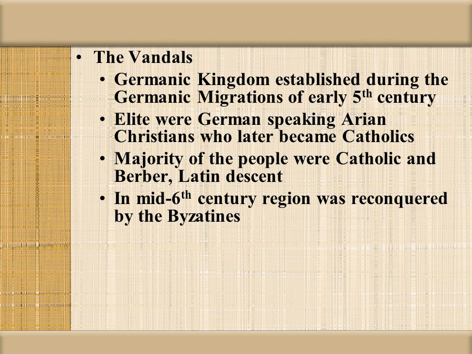 The Vandals Germanic Kingdom established during the Germanic Migrations of early 5th century.