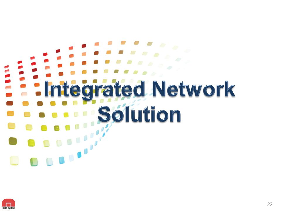 Integrated Network Solution