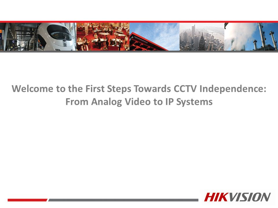 Welcome to the First Steps Towards CCTV Independence: