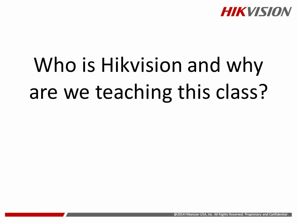 Who is Hikvision and why are we teaching this class