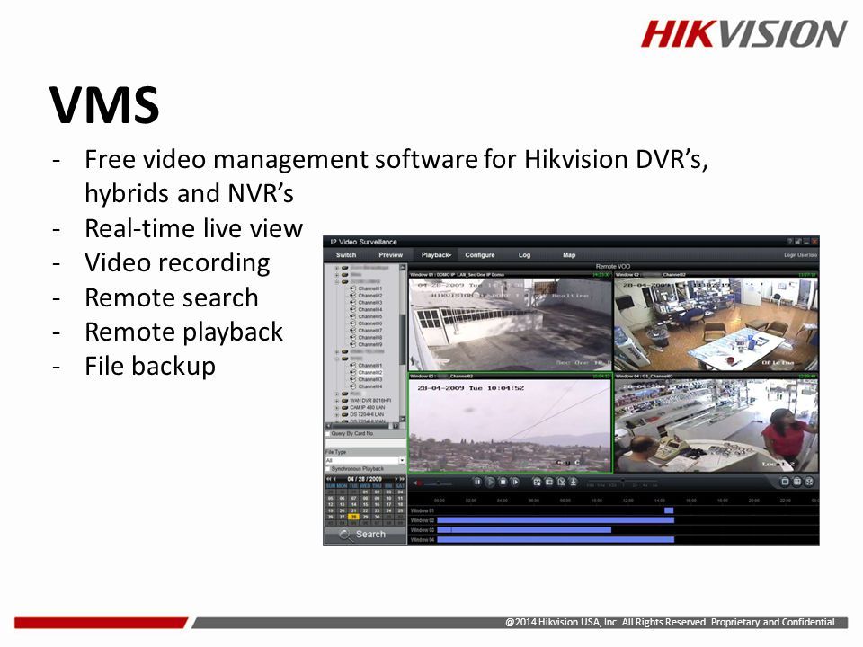 VMS Free video management software for Hikvision DVR's, hybrids and NVR's. Real-time live view. Video recording.