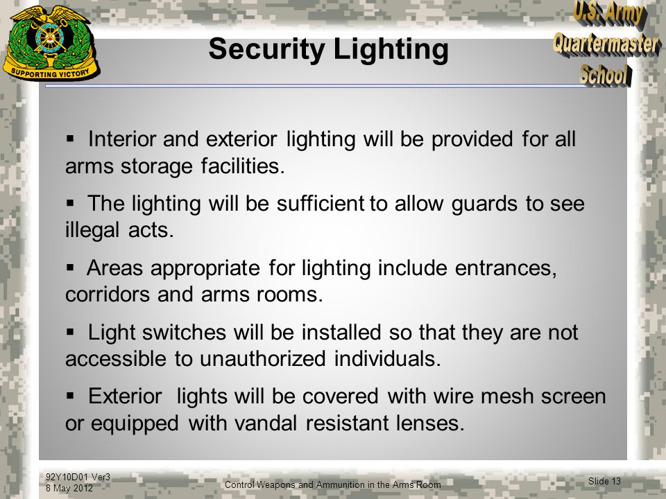Security Lighting Interior and exterior lighting will be provided for all arms storage facilities.