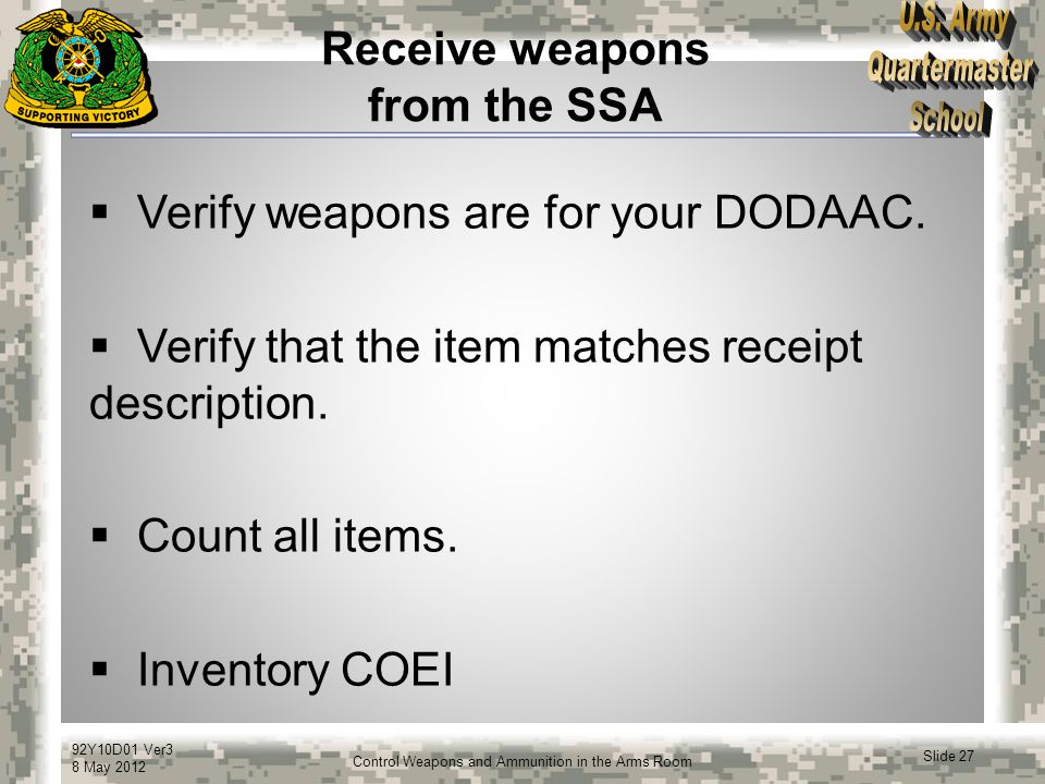 Receive weapons from the SSA