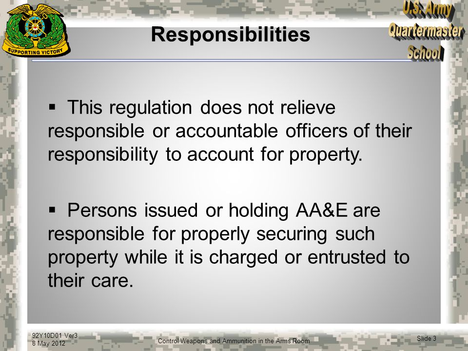 Responsibilities This regulation does not relieve responsible or accountable officers of their responsibility to account for property.