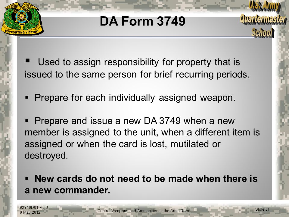 DA Form 3749 Used to assign responsibility for property that is issued to the same person for brief recurring periods.