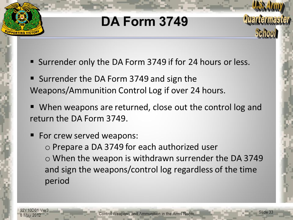 DA Form 3749 Surrender only the DA Form 3749 if for 24 hours or less.